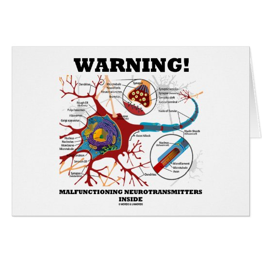 Warning! Malfunctioning Neurotransmitters Inside Card