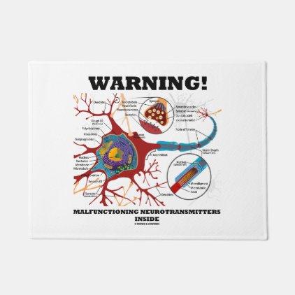 Warning! Malfunctioning Neurotransmitters Inside Doormat