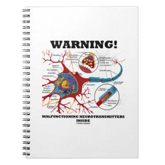 Warning! Malfunctioning Neurotransmitters Inside Spiral Notebooks