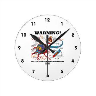 Warning! Malfunctioning Neurotransmitters Inside Round Clock