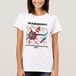 Warning! Malfunctioning Neurotransmitters Inside T-Shirt