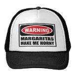 Warning MARGARITAS MAKE ME HORNY Hat