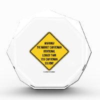 Warning! Market Can Remain Irrational Longer Than Acrylic Award