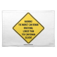 Warning! Market Can Remain Irrational Longer Than Cloth Place Mat