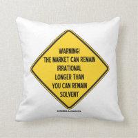 Warning! Market Can Remain Irrational Longer Than Throw Pillows