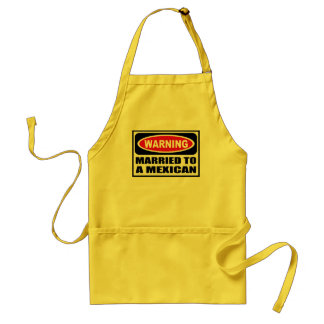 Warning MARRIED TO A MEXICAN Apron