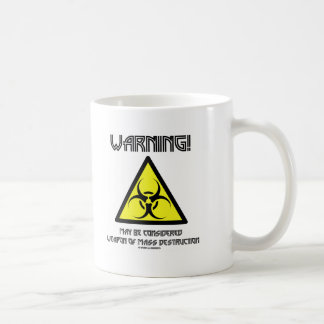 Warning! May Be Considered Weapon Mass Destruction Coffee Mug