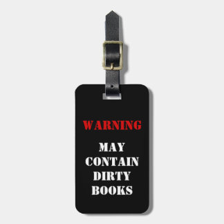 Warning: May Contain Dirty Books - MINE Bag Tag