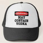 "Warning May Contain Vodka Trucker Hat<br><div class=""desc"">Warning May contain vodka</div>"