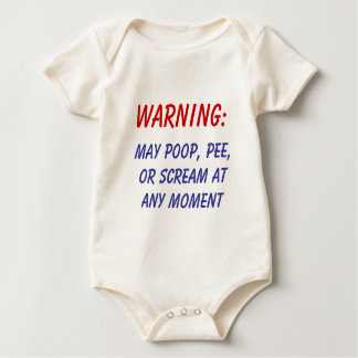 WARNING! May poop, pee, or scream at any moment Baby Bodysuit