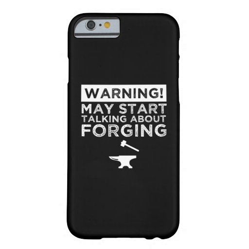 Warning! May Start Talking About Forging Barely There iPhone 6 Case