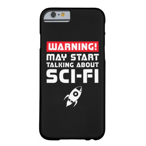Warning May Start Talking About Sci-Fi Barely There iPhone 6 Case