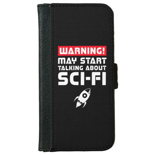 Warning May Start Talking About Sci-Fi iPhone 6/6s Wallet Case
