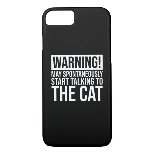 Warning! May Start Talking To The Cat iPhone 8/7 Case