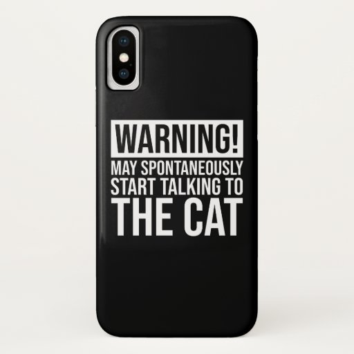 Warning! May Start Talking To The Cat iPhone X Case