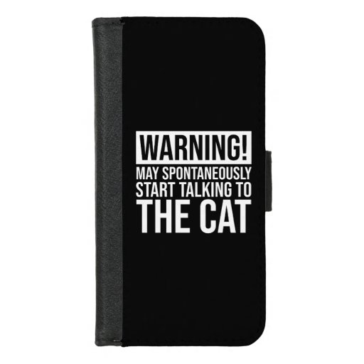 Warning! May Start Talking To The Cat iPhone 8/7 Wallet Case
