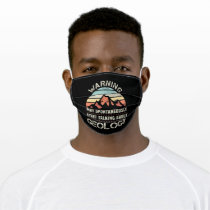 Warning May talk about Geology Gift Adult Cloth Face Mask