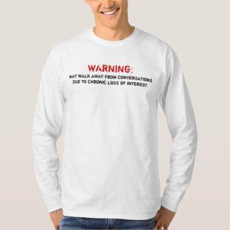 WARNING: May Walk... T Shirt