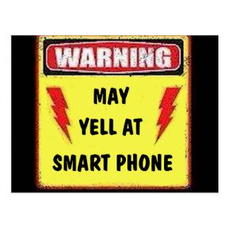 Warning may yell at smart phone postcard