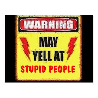 Warning may yell at stupid people postcard
