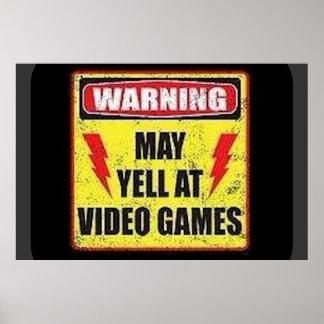 Warning May Yell at Video Games Posters