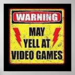 Warning May Yell at Video Games Print
