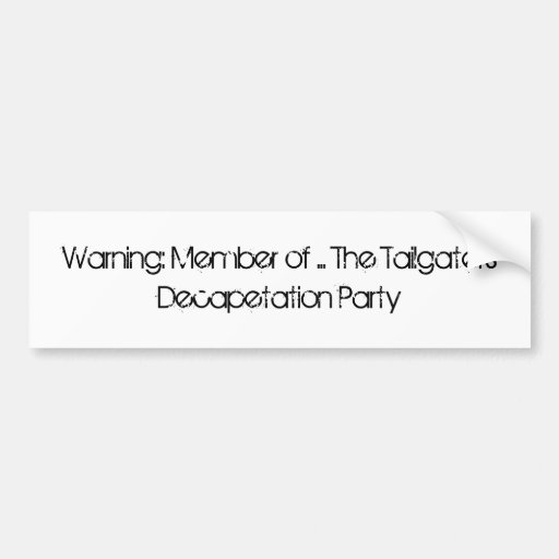 warning:Member of the T.D.P Car Bumper Sticker