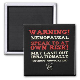 Warning! Menopausal 2 Inch Square Magnet