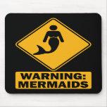 Warning: Mermaids Mousepad