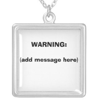 warning message for fun Necklace