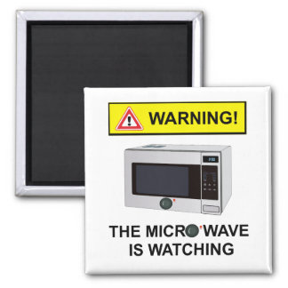 WARNING! Microwave is Watching Magnet