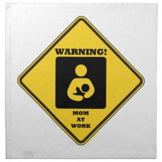 Warning! Mom At Work (Breastfeeding Sign) Cloth Napkin