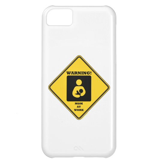 Warning! Mom At Work (Yellow Diamond Sign) Case For iPhone 5C