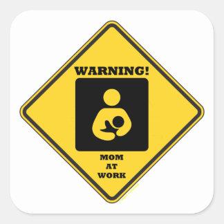 Warning! Mom At Work (Yellow Diamond Sign) Stickers