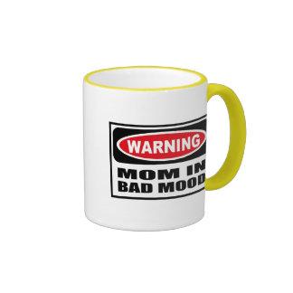 Warning MOM IN BAD MOOD Mug