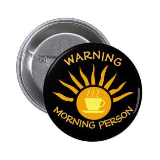 Warning Morning Person Pinback Button