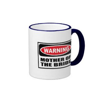 Warning MOTHER OF THE BRIDE Mug
