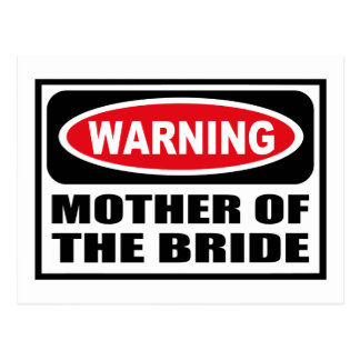 Warning MOTHER OF THE BRIDE Postcard