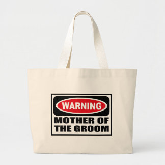 Warning MOTHER OF THE GROOM Bag