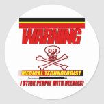 WARNING - MT - I STICK PEOPLE WITH NEEDLES! ROUND STICKER