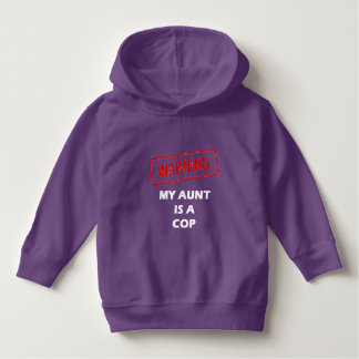Warning My Aunt is A Cop Hoodie