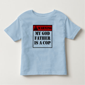 Warning My Godfather Is A Cop Toddler T-shirt