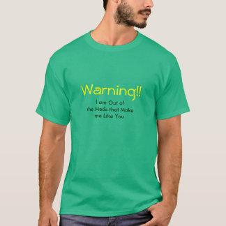 Warning: My Meds T shirt