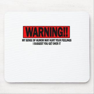 WARNING My sense of humor...png Mouse Pad
