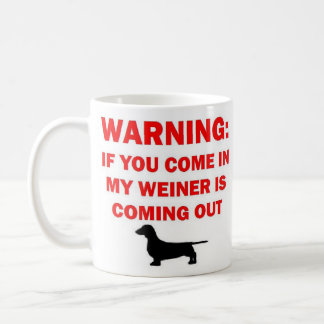 Warning My Weiner is Coming Out Joke Classic White Coffee Mug