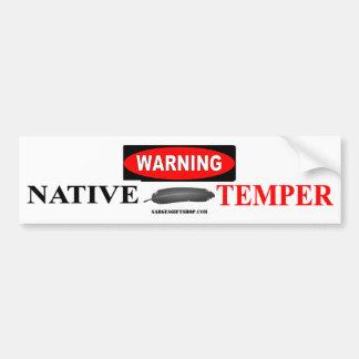 WARNING NATIVE TEMPER BUMPER STICKER CAR BUMPER STICKER