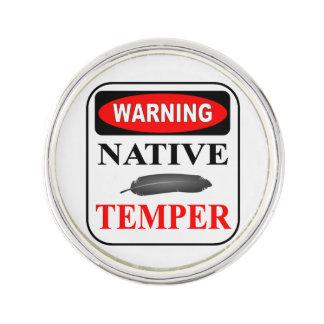 WARNING NATIVE TEMPER LAPEL PIN