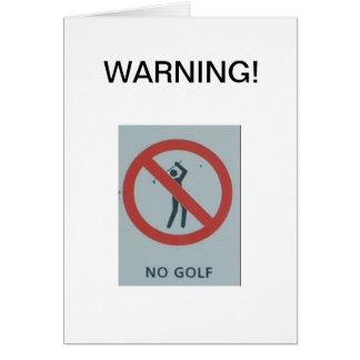 WARNING!  No Golf Card