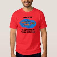 Warning! No Lifeguards In The Gene Pool Tee Shirts