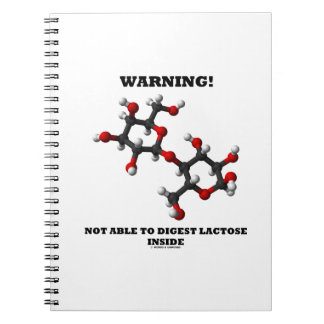 Warning! Not Able To Digest Lactose Inside Spiral Notebook